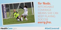 For Noelle, affordable coverage means she can keep playing soccer worry-free. #GetCovered HealthCare.gov