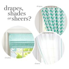 Drapes, shades or sheers: how do you choose which to put on your windows?