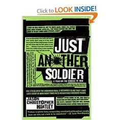 Just Another Soldier: A Year on the Ground in Iraq by Jason Christopher Hartley