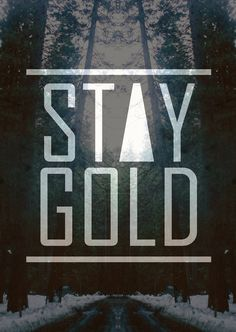 Stay gold ponyboy on pinterest stay gold the outsiders for Stay gold ponyboy