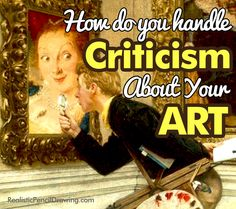 How Do You Handle Criticism About Your Art?