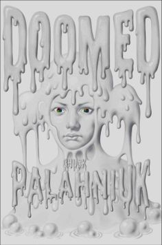 MISS MEG IS BACK!!I And she has a book to review:   I'M BACK! Doomed, by Chuck Palahniuk | MPL's Book Nook