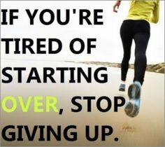 Stop giving up!!