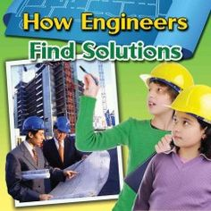 J 650 JOH. Engineers know that there is always more than one possible solution to a problem! This interesting title uses accessible text and relatable examples to explain how engineers test and compare different solutions to determine which solution is best.