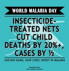 Some of the statistics on Malaria are shocking, for example did you know that Malaria claims 1,600 lives every day in Africa and that it is a leading cause of child mortality across the continent?      Malaria affects 99 countries across the globe but in the last decade distribution of nets and sprays have helped to save hundreds of millions of people, Malaria is an entirely preventable and curable disease.