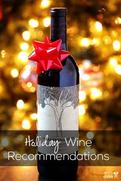 Holiday Wine Recommendations for drinking and gifting | gimmesomeoven.com
