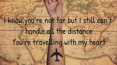 i know you're not far but i still can't handle all the distance you're traveling with my heart