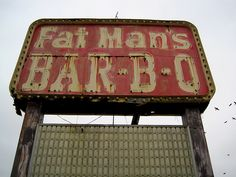 Old sign from Fat Man's Bar-B-Q in Pell City Alabama!!! Best BBQ chicken salad evah!!!
