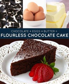 Flourless Chocolate Cake.  Decadent and Delicious.