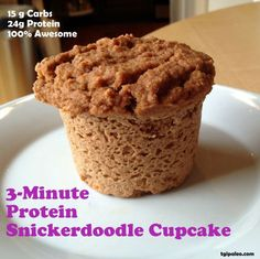 microwavable protein snickerdoodle cupcake with no sugar or butter.... in 3 minutes. I'm trying this tonight... it better be good!