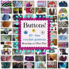 Fiber Flux...Adventures in Stitching: Buttons! 50+ Free Crochet Patterns...