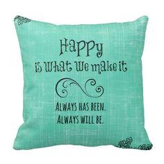 Happiness is what we Make it Quote Throw Pillow #happy #pillows