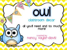 Owl Classroom Decor...(owl and chevron theme) nameplates, labels, word wall headers, subject cards, months of the year, 3 different banners (bunting), and so much more! $