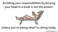 Is burying your head in a book the answer?