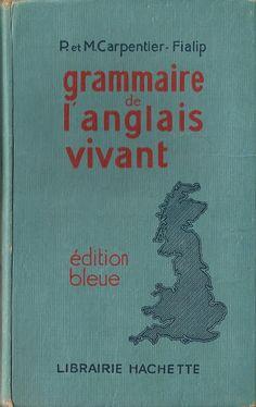 Carpentier-Fialip, Grammaire de l'anglais vivant, Troisième 1942 édition bleue