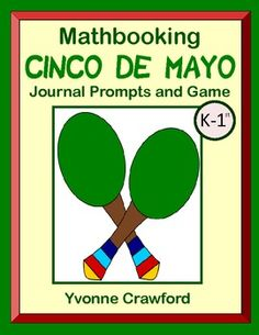 For kindergarten and 1st grade - 10 math journal prompts and addition facts game with a Cinco de Mayo theme.