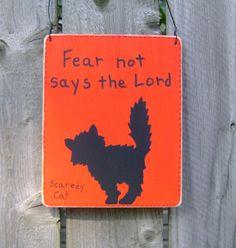Fear not Scaredy Cat  - Christian, Halloween, Black & Orange, Country, Home Decor Sign. $7.00, via Etsy.