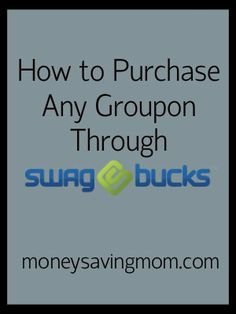 How to Purchase any Groupon through Swagbucks: Step by Step Instructions