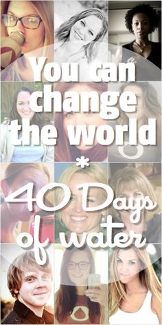 Lets Change The World - 40 Days Of Water