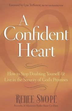 A Confident Heart: How to Stop Doubting Yourself and Live in the Security of God's Promises by Renee Swope, http://www.amazon.com/dp/0800719603/ref=cm_sw_r_pi_dp_DlVnqb1K2BYBW