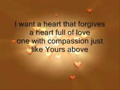 A Heart That Forgives...i pray for my family to  be blessed with this ... only God can give this to us... we must ask