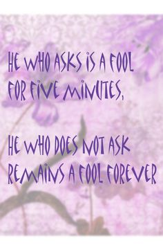 Chinese Proverb.