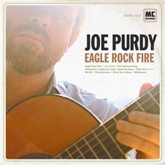 Joe Purdy: Eagle Rock Fire