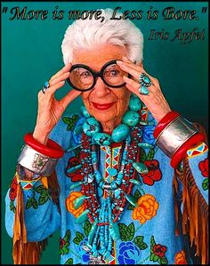 ★ Iris Apfel ★    Talking about the Life in your years and definitely not the years in your life.  Inspirational lady and one of the oldest style icons alive. The divine  Iris Apfel (born August 29, 1921) is an American businesswoman, interior designer, and fashion icon