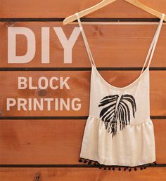 DIY printed on your plain clothing. http://blog.swell.com/DIY-Wood-Block-Print