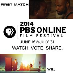 The 2014 PBS Online Film Festival has arrived! Running through July 31, you can watch and vote for your favorite films online...and KQED/Film School Shorts are co-presenting two of your favorites: First Match and 'Will'! #PBSolff VOTE NOW --> http://www.pbs.org/filmfestival/