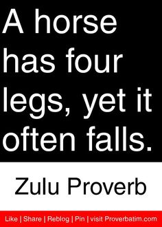 I Love You Quotes In Zulu : ... has four legs, yet it often falls. - Zulu Proverb #proverbs #quotes