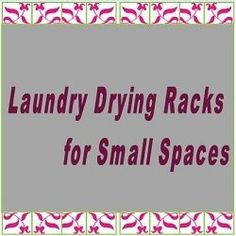 Ideas for Clothes Drying Rack for Small Spaces