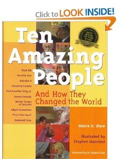 Ten Amazing People: And How They Changed the World: Maura D. Shaw, Stephen Marchesi, Robert Coles: 9781893361478: Amazon.com: Books
