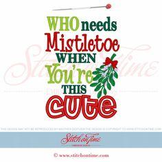 650 Christmas : Who Needs Mistletoe Applique 5x7