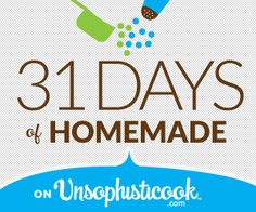 31 Days of Homemade on Unsophisticook.com