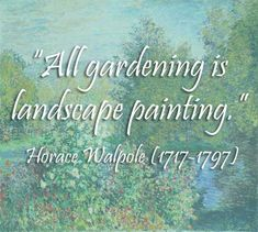 """""""All gardening is landscape painting."""" Horace Walpole (1717-1797) #KingsMeadow"""