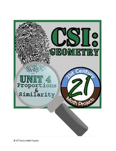 More Geometry! CSI: Geometry -- STEM Project -- Unit 4 -- Proportions & Similarity