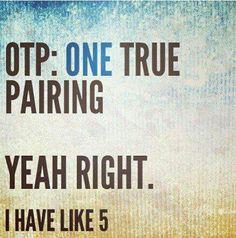 I have like 5.....or so - OTP