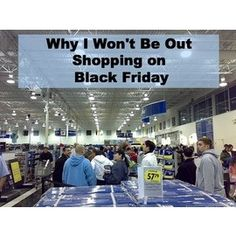 Why I Won't Be Out Shopping on Black Friday.