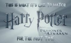 """This Is What It's Like To Watch """"Harry Potter And The Prisoner Of Azkaban"""" For The First Time (Lolol! These are seriously fantastic!)"""