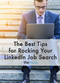 The Best Tips for Rocking Your LinkedIn Job Search