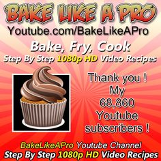 BakeLIkeAPro Youtube baking channel !  Please SUBSCRIBE: ► http://bit.ly/1ucapVH  My Facebook Page: http://www.facebook.com/BakeLikeAPro My Twitter: http://twitter.com/BakeLikeAPro http://instagram.com/bakelikeapro Pinterest: http://www.pinterest.com/BakeLikeAPro  Please subscribe, like and share if you can, I do appreciate it. http://bit.ly/1ucapVH
