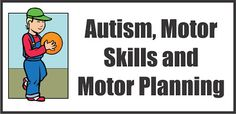 Motor Skills and Motor Planning in Autism  - repinned by @PediaStaff – Please Visit  ht.ly/63sNt for all our pediatric therapy pins