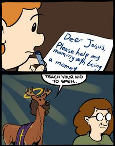 absolutely ridiculous. and really really funny. hahaha Deer Jesus' flowing locks are killing me.