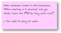Do you need to pray at work? #3