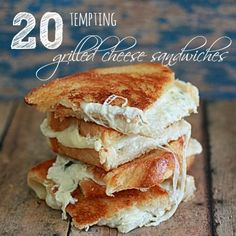 20 Tempting Grilled Cheese Sandwiches!i love me some grilled cheese