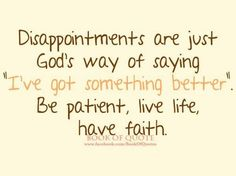 Disappointments (disappointments,quotes,life,god,hope,dream,now,believe)