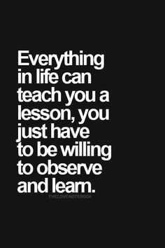 OBSERVE AND LEARN THE LESSONS OF LIFE!  #R2modere90 #ATL1000 http://ashleysmiling.shiftingretail.com/