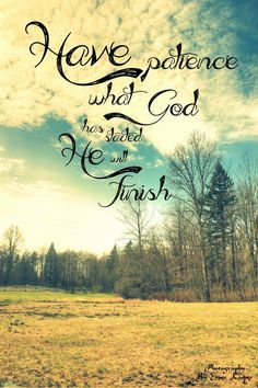 He is the Author and Perfecter of our faith...He finishes what He starts...