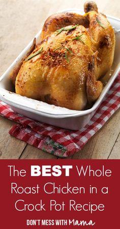The BEST Whole Roast Chicken Crock Pot Recipe #gluten free #Paleo- DontMesswithMama.com